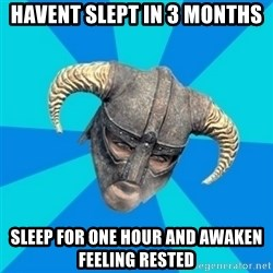 skyrim stan - HAvent Slept in 3 Months sleep for one hour and awaken feeling rested