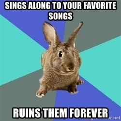 Roommate Rabbit - SINGS ALONG TO YOUR FAVORITE SONGS RUINS THEM FOREVER