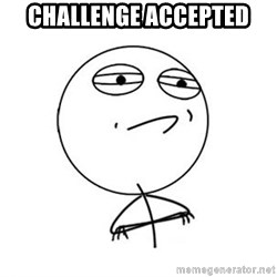 Challenge Accepted HD 1 - CHALLENGE ACCEPTED