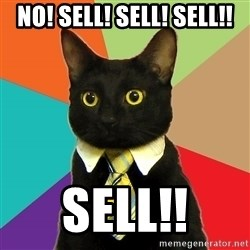 Business Cat - NO! SELL! SELL! SELL!! SELL!!
