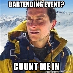 Bear Grylls - bartending event? count me in