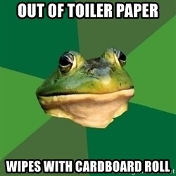 Foul Bachelor Frog - out of toiler paper wipes with cardboard roll
