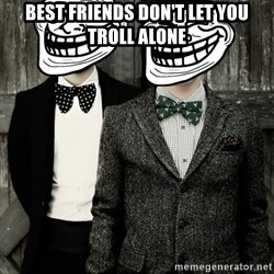 Panic! At The Trolling - best friends don't let you troll alone