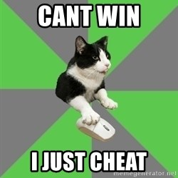 roleplayercat - Cant win I just cheat