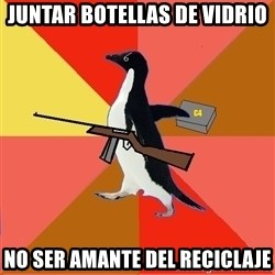 Socially Fed Up Penguin - juntar botellas de vidrio no ser amante del reciclaje