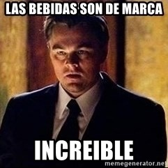 inception - Las bebidas son de marca Increible