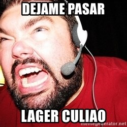 Angry Gamer - DEJAME PASAR LAGER CULIAO