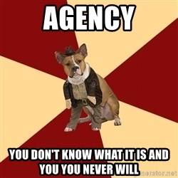 Archaeology Major Dog - Agency You don't know what it is and you you never will