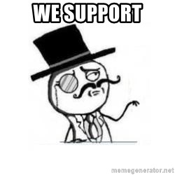 Feel Like A Sir - we support