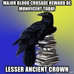 araventhepoet - MAJOR BLOOD CRUSADE REWARD BE munificent TODAY LESSER ANCIENT CROWN