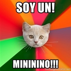Advice Cat - SOY UN! MINININO!!!