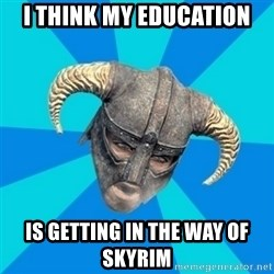 skyrim stan - I think my education is getting in the way of skyrim