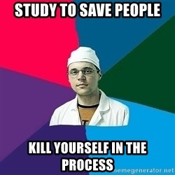 DoctorCynic - Study to save people kill yourself in the process