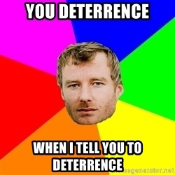 Background - You deterRence when i tell you to deterrence