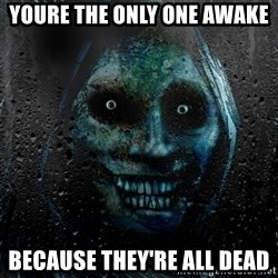NEVER ALONE  - Youre the only one awake Because they're all dead