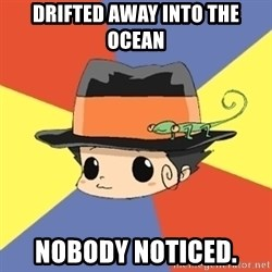 Reborn Logic  - drifted away into the ocean nobody noticed.
