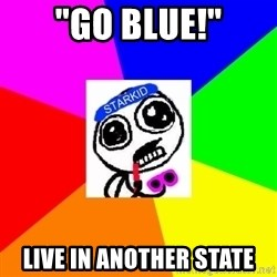 """Starkid Anonymous - """"Go blue!"""" Live in another state"""