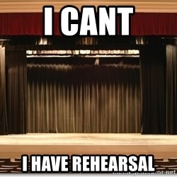 Theatre Madness - i cant i have rehearsal