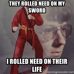 PTSD Karate Kyle - THEY ROLLED NEED ON MY SWORD I ROLLED NEED ON THEIR LIFE