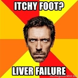 Diagnostic House - ITchy Foot? Liver failure