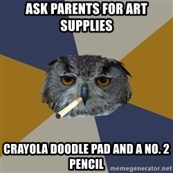 Art Student Owl - Ask parents for art supplies crayola doodle pad and a no. 2 pencil