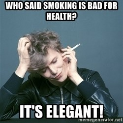 Typical-Bowie-Fan - who said smoking is bad for health? It's elegant!