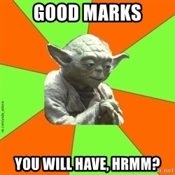 vk.com/yoda_advice - Good marks you will have, hrmm?