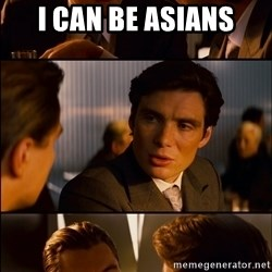 Inception Vert - I CAN BE ASIANS