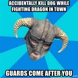 skyrim stan - accidentally kill dog while fighting dragon in town guards come after you