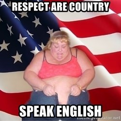 Asinine America - Respect are country Speak English