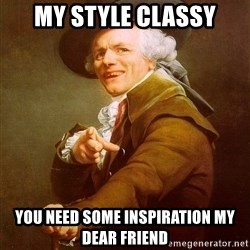 Joseph Ducreux - my style classy you need some inspiration my dear friend