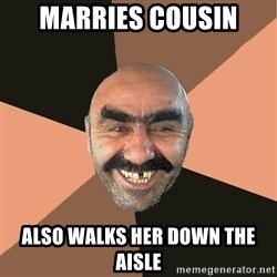 Provincial Man - Marries cousin also walks her down the aisle