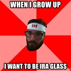 Public Radio Nerd - when i grow up i want to be ira glass