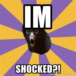 Shocked Simian - IM SHOCKED?!