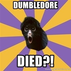 Shocked Simian - DUMBLEDORE DIED?!