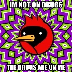 Winged Doom - IM NOT ON DRUGS THE DRUGS ARE ON ME