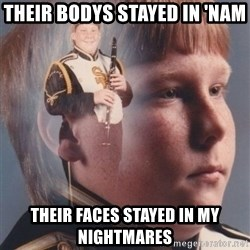 PTSD Clarinet Boy - Their bodys stayed in 'Nam Their faces stayed in my nightmares
