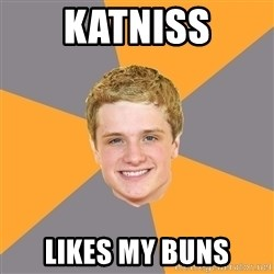 Advice Peeta - KATNISS LIKES MY BUNS