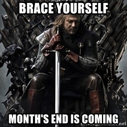 Eddard Stark - Brace yourself Month's end is coming