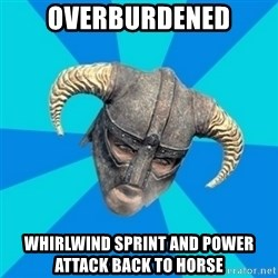skyrim stan - overburdened whirlwind sprint and power attack back to horse