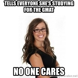 Overachieving Office Girl - Tells Everyone She's studying for the gmat no one cares