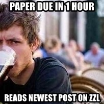 The Lazy College Senior - paper due in 1 hour reads newest post on zzl