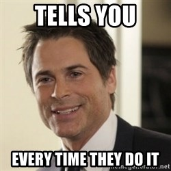 Chris Traeger - Tells you every time they do it