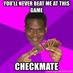 Cunning Black Strategist - you'll never beat me at this game checkmate