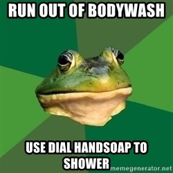 Foul Bachelor Frog - rUN OUT OF BODYWASH     uSE diAL hANDSOAP TO SHOWER