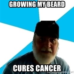 Epic Beard Man - growing my beard cures cancer