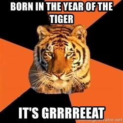 Techie Tigers - Born in the year of the tiger It's GRRRREEAT