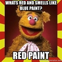 Fozzie Wocka Wocka - whats red and smells like blue paint? red paint