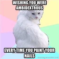 Beauty Addict Kitty - Wishing you were ambidextrous every time you paint your nails