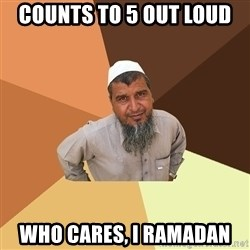 Ordinary Muslim Man - counts to 5 out loud who cares, i ramadan